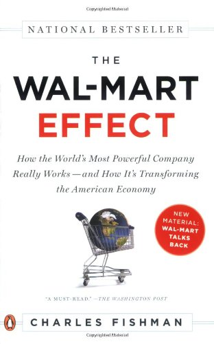 the-wal-mart-effect-how-the-worlds-most-powerful-company-really-works-and-how-its-transforming-the-a