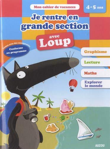 Cahier de vacances du Loup - Je rentre en grande section (édition 2019) par  Orianne Lallemand