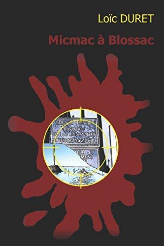 MICMAC A BLOSSAC: Une enquête de La Guimauve par LOIC DURET