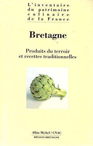L'inventaire du patrimoine culinaire de la France Bretagne Produits du terroir et recettes traditionnelles par collectif
