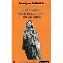 Les amours d'Isadora Duncan : Jusqu'aux vertiges