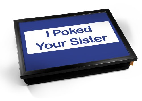 facebook-i-poked-your-sister-funny-design-cushion-lap-tray