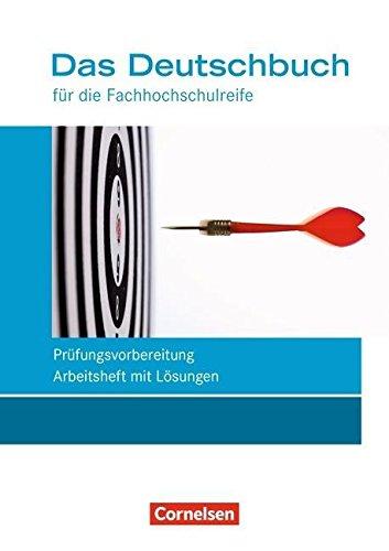 Preisvergleich Produktbild Das Deutschbuch - Fachhochschulreife - Allgemeine Ausgabe - nach Lernbausteinen - Neubearbeitung: 11./12. Schuljahr - Arbeitsheft mit Lösungen