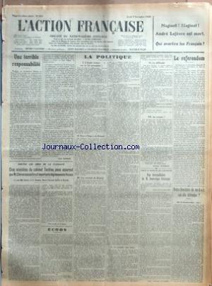 ACTION FRANCAISE (L') [No 311] du 07/11/1929 - MAGINOT MAGINOT ANDRE LEFEVRE EST MORT. QUI AVERTIRA LES FRAN-½AIS - UNE TERRIBLE RESPONSABILITE PAR LEON DAUDET - CONTRE LES ABUS DE LA FISCALITE - CINQ MINISTRES DU CABINET TARDIEU NOUS ASSURENT QUE M. CHERON CONSENTIRA D'IMPORTANTS DEGREVEMENTS FISCAUX - ECHOS - LA POLITIQUE - I - L'HEURE AVANCE SUR LE 14 NOVEMBRE - II - AVEC L'AME DE BRIAND - III - LES SERVICES DE BRIAND - IV - BRIAND TECHNICIEN - V - LA POUDRE AUX YEUX - VI - LA DIFFICULTE - V par Collectif