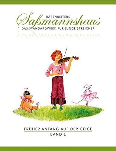 Früher Anfang auf der Geige, Band 1 -Eine Violinschule für Kinder ab 4 Jahren-. Bärenreiters Saßmannshaus. Spielpartitur