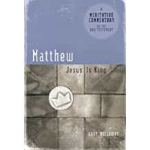 Matthew: Jesus Is King (Meditative Commentary)