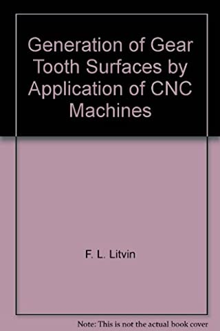 Generation of Gear Tooth Surfaces by Application of CNC
