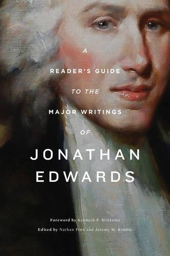 A Reader's Guide to the Major Writings of Jonathan Edwards: