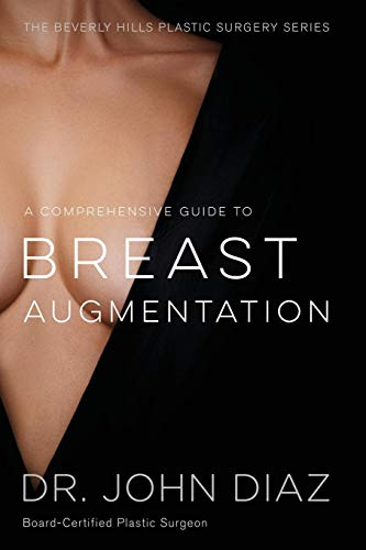 A Comprehensive Guide to Breast Augmentation: The Beverly Hills Plastic Surgery Series