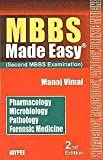 Mbbs Made Easy(Second Mbbs Examination)Pharma.Micro.Pathology.Forensic: Pharmacology, Microbiology, Pathology, Forensic Medicine (Second MBBS Examination)