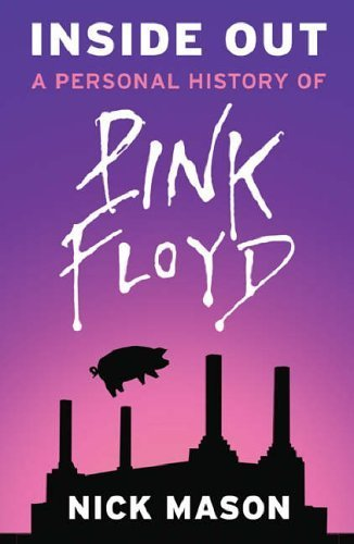 Inside Out: A Personal History of Pink Floyd by Mason, Nick unknown Edition [Paperback(2005)]