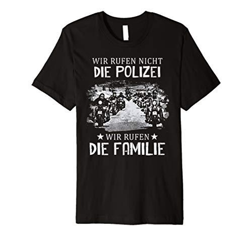 wir rufen nicht die polizei wir rufen die familie t-shirt