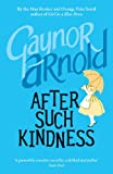 After Such Kindness by Gaynor Arnold