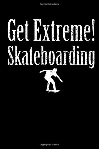 Get Extreme Skateboarding: Blank Lined Notebook Journal Diary Softcover 6x9 - Gift for Skateboarder: Volume 3 por Spread Passion Journals