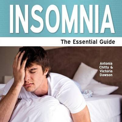 [Insomnia: The Essential Guide] (By: Antonia Chitty) [published: December, 2013]