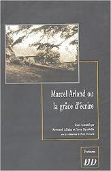 Marcel Arland ou la grâce d'écrire