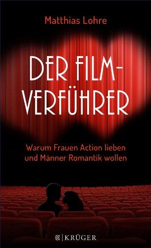 Der Film-Verführer: Warum Frauen Action lieben und Männer