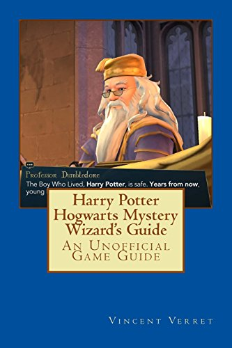 Harry Potter Hogwarts Mystery Wizard's Guide: An Unofficial Game Guide