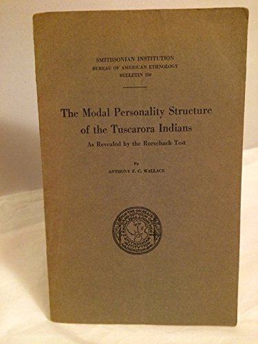 The Modal personality structure of the Tuscarora Indians as revealed by the Rorschach test. (Smithsonian Institution. Bureau of American Ethnology. Bulletin, 150.)