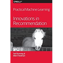 Practical Machine Learning: Innovations in Recommendation by Ted Dunning (2014-10-06)