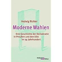 Moderne Wahlen: Eine Geschichte der Demokratie in Preußen und den USA im 19. Jahrhundert