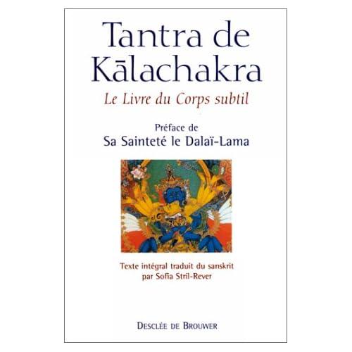 Tantra de Kālachakra - Le livre du corps subtil accompagné de son grand commentaire La lumière immaculée