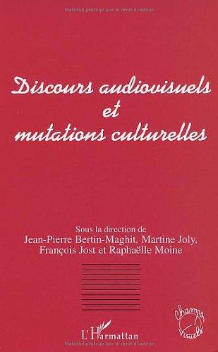Discours audiovisuels et mutations cultu...