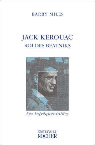 JACK KEROUAC. Roi des beatniks