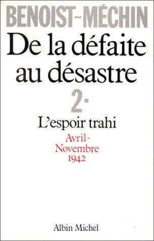 De la défaite au désastre - 2. L'espoir trahi Avril-Novembre 1942