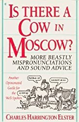 Is There a Cow in Moscow?: Another Opinionated Guide for the Well Spoken