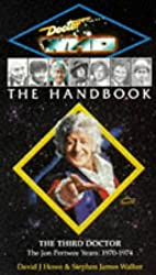 Doctor Who -The Handbook: The Third Doctor: The Jon Pertwee Years 1970-1974 (Dr Who Handbooks)