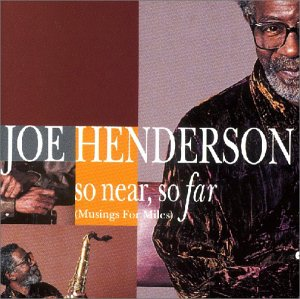 So Near, So Far (So Joe Henderson Near)