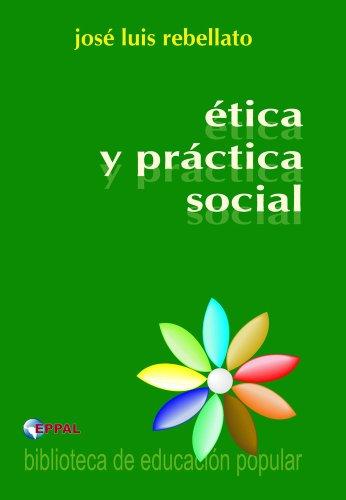 Descargar Libro Ética y práctica social de José Luis Rebellato