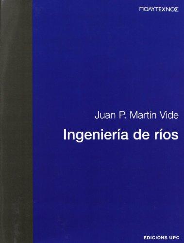 Ingeniería de ríos (Politecnos) por Juan Pedro Martín Vide