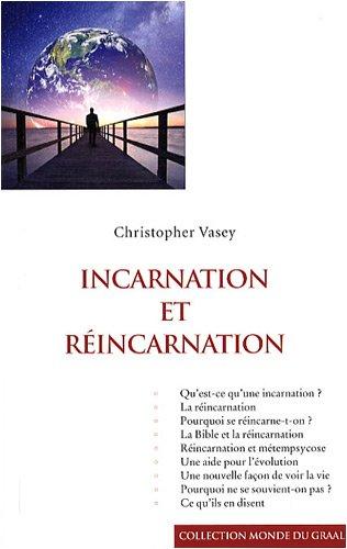 Incarnation et réincarnation par Christopher Vasey