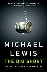 The Big Short: Inside the Doomsday Machine by Michael Lewis (2010-03-15)