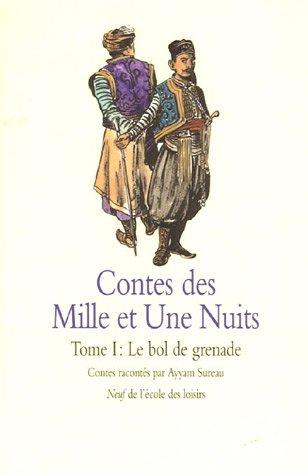 Contes des Mille et Une Nuits, Tome 1 : Le bol de grenade