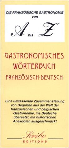 Die franzosische gastronomie von A bis Z, bilingue franais-allemand