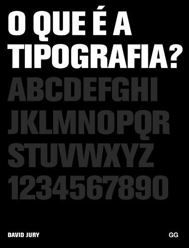 O que é a tipografia? por David Jury
