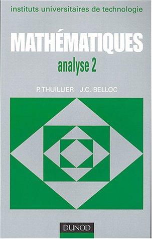 Mathématiques, BTS, tome 2 : Analyse 2 - Calcul intégral, équations différentielles par Jean-Claude Belloc