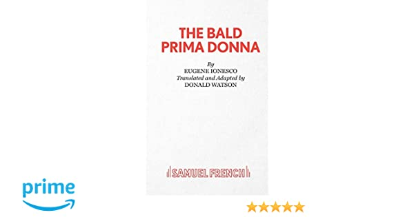 5048066c6c47 The Bald Prima Donna: A Pseudo-Play in One Act (Acting Edition):  Amazon.co.uk: Eugene Ionesco, Donald Watson: 9780573020131: Books