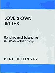 Love's Own Truths: Bonding and Balancing in Close Relationships