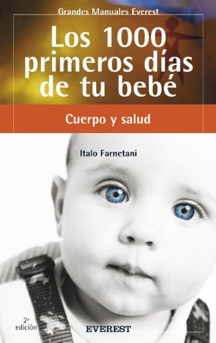 Los 1000 primeros días de tu bebé (Grandes manuales Everest) por Farnetani  Italo