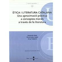 Ètica i literatura catalana Una aproximació pràctica a conceptes morals a través de la literatura.