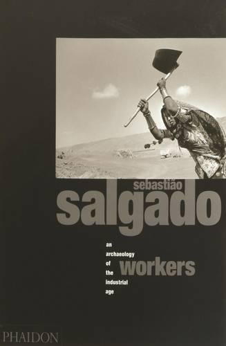 Sebastiao Salgado. Workers. An archeology of the industrial age. Ediz. illustrata