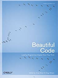 Beautiful Code: Leading Programmers Explain How They Think (Theory in Practice (O'Reilly)) (2007-07-06)