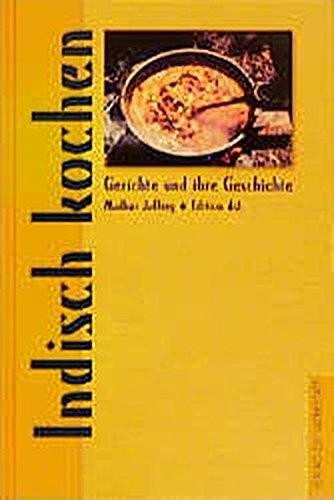 Indisch kochen: Gerichte und ihre Geschichte by Madhur Jaffrey (1999-01-06)