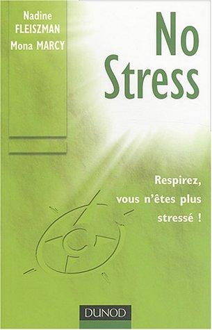 No Stress : Techniques de gestion du stress mentale et physique par Nadine Fleiszman