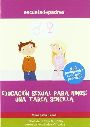 Educacion Sexual De Los Niños - Una Tarea Sencilla (Escuela De Padres)