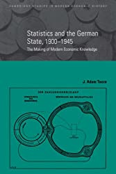 Statistics & German State 1900-1945: The Making of Modern Economic Knowledge